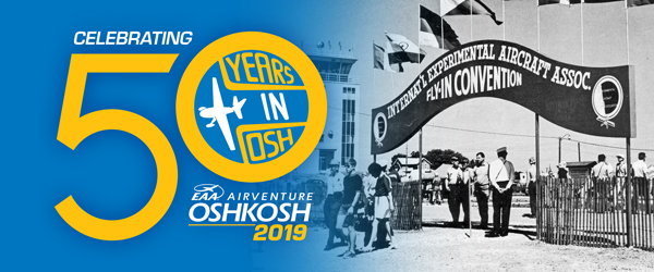 AirVenture Celebrates 50 Consecutive Years in Oshkosh at 2019 Fly-In