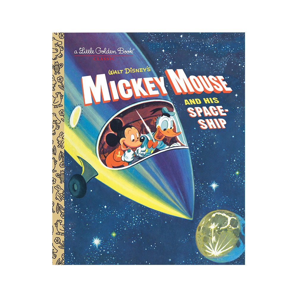Mickey Mouse And His Spaceship - A Disney Little Golden Book