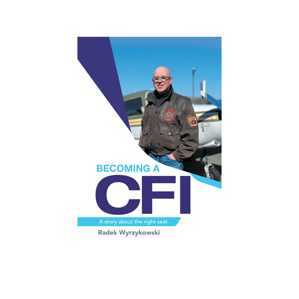 Becoming a CFI: A Story About the Right Seat by Radek Wyrzykowski